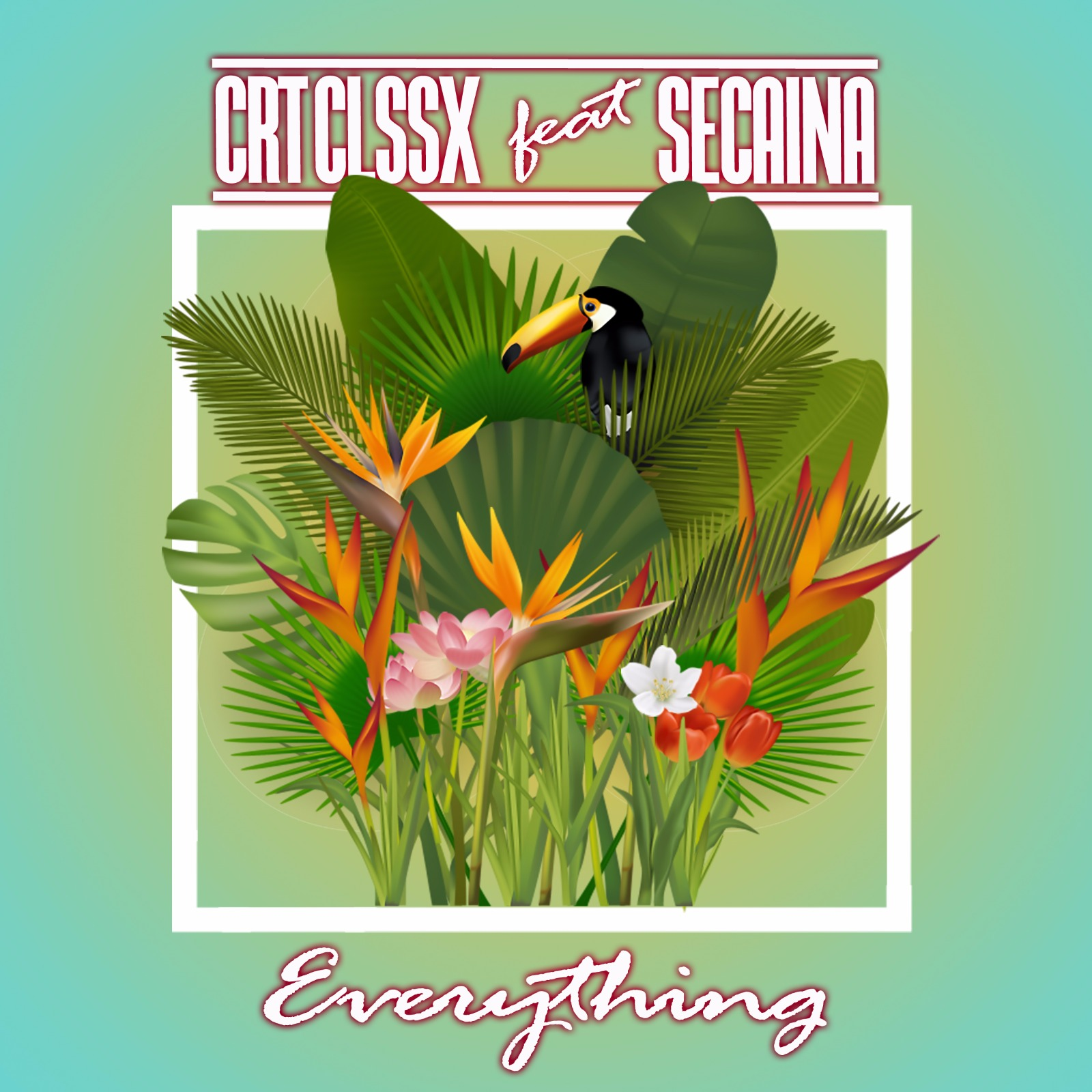 CRT-CLSSX-EVERTHING-FEAT-SECAINA-